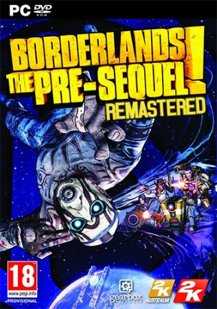 Borderlands The Pre Sequel Remastered [v 1.0.9 + 7 DLC] (2019/PC/Русский), RePack от FitGirl